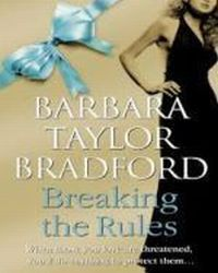 Breaking the Rules, Taylor Bradford Barbara