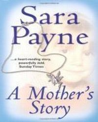 A Mother\\\'s Story, Payne Sara
