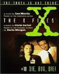 Die , Bug , Die ! The X files , Les Martin