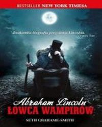 Abraham Lincoln . Łowca wampir, Grahame-Smith Seth